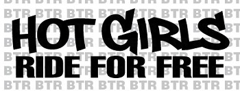 """Hot Girls Ride For Free"" Decal"