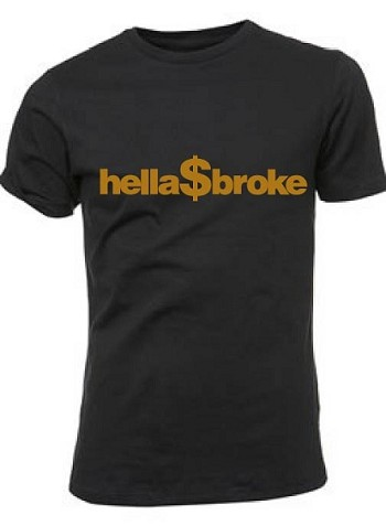 """Hella$Broke"" T-Shirt (MENS)"